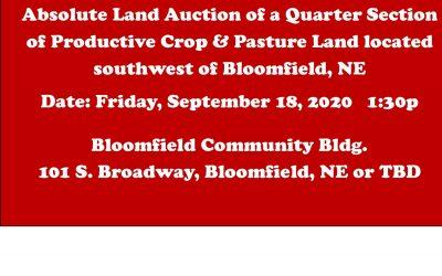Upcoming Absolute Land Auction – Fri., Sep 18, 2020 1:30p Bloomfield Community Bldg., Bloomfield, NE